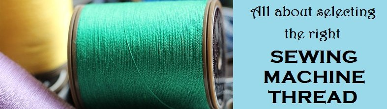 SEWING MACHINE THREADS How To Select The Best One For Your Project Gorgeous What Is The Best Thread For Sewing Machines