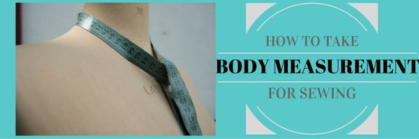 Best way for taking {BODY MEASUREMENTS} for sewing your