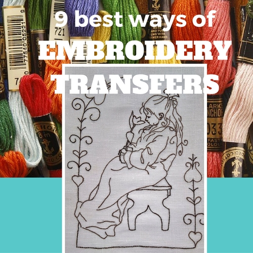 10 Best Ways For Embroidery Transfers Sew Guide