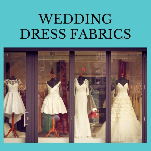 26 commonly used wedding dress materials sew guide for Wedding dress fabric guide