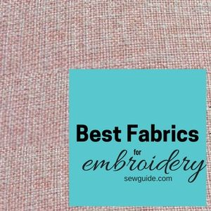 best fabrics for embroidery