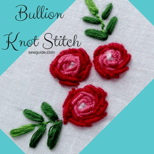 Make A Bullion Knot Stitch 3 Easy Bullion Embroidery Designs