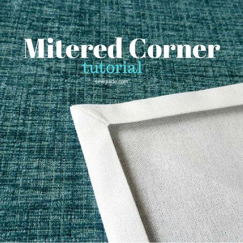 How To Sew Mitered Corners { 4 Ways
