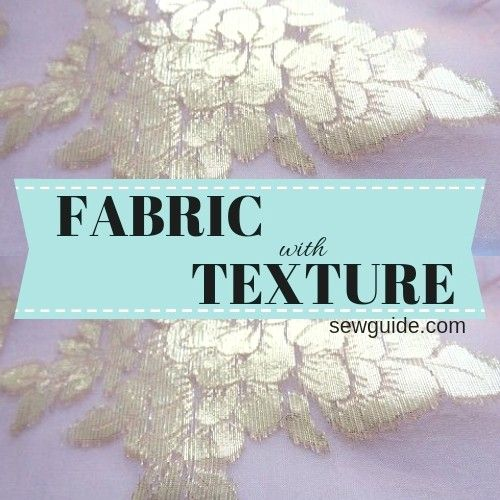 30 Fabrics With Texture For Sewing Sew Guide