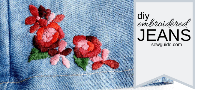 embroidered jeans tutorial