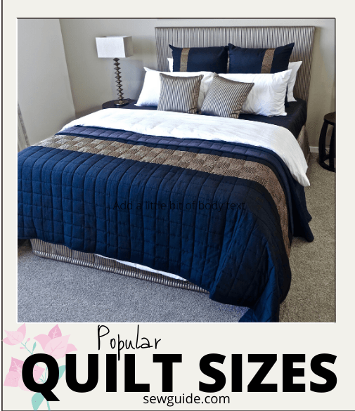 Quilt Sizes The Most Popular, What Is The Length And Width Of A King Size Bedspread