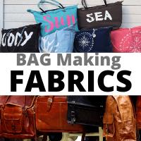 best bag making fabrics