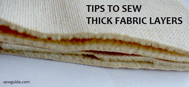 Sew thick fabric layers